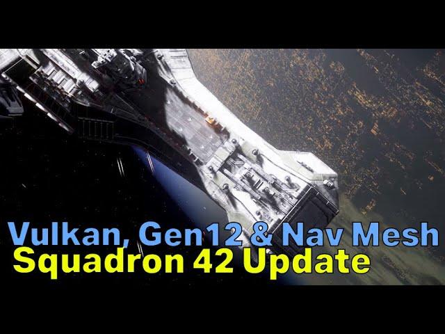 Major Vulkan, Gen12 & NPC Nav Mesh Work   Squadron 42 Update