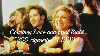 "COURTNEY LOVE AND PAUL RUDD  ""200 CIGARETTES"" (1999)"