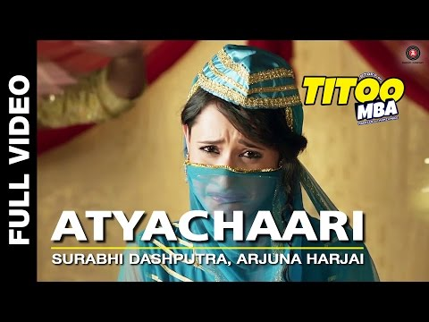 Atyachari Full Video | Titoo MBA | Nishant Dahiya & Pragya Jaiswal | Arjuna Harjai