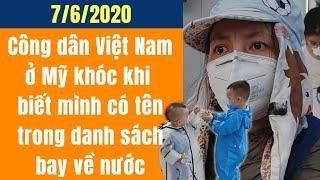 Công dân Việt Nam ở Mỹ khóc khi biết mình có tên trong danh sách bay về nước | Nửa Vòng Trái Đất TV
