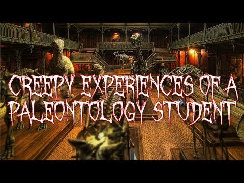 Creepy Experiences Of A Paleontology Student - True Scary Stories From Reddit