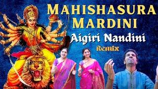 Mahishasura Mardini (Remix) | Aigiri Nandini - Aks & Lakshmi ft. Padmini Chandrashekar