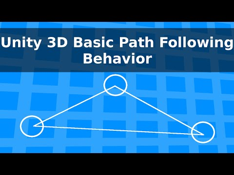 Unity 3D : Basic Path Following Behavior