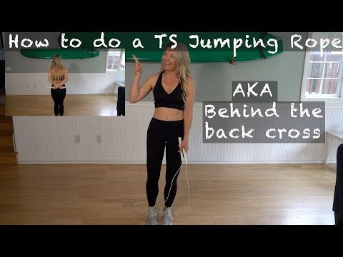 How To Do A Behind The Back Cross TS Jump Rope Trick