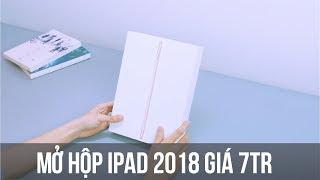 Mở hộp và trên tay nhanh iPad 2018 giá chỉ 7tr - Cấu hình mạnh như iPhone 7 Plus