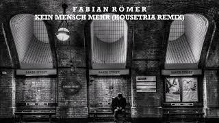 Fabian Römer - Kein Mensch mehr (Housetria Remix)