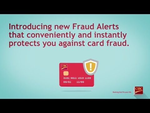 Instant and Convenient Protection Against Fraud – CIBC Fraud Alerts
