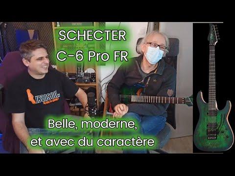 TEST : guitare SCHECTER C-6 Pro FR