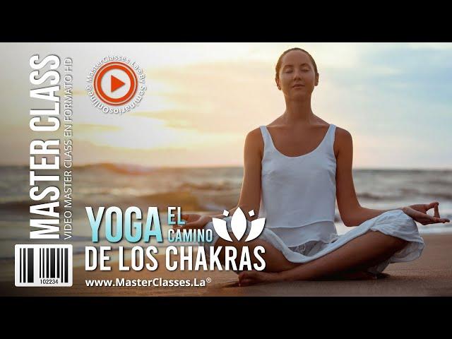 Yoga el camino de los chakras - Aprende a equilibrar la energía de tu cuerpo.