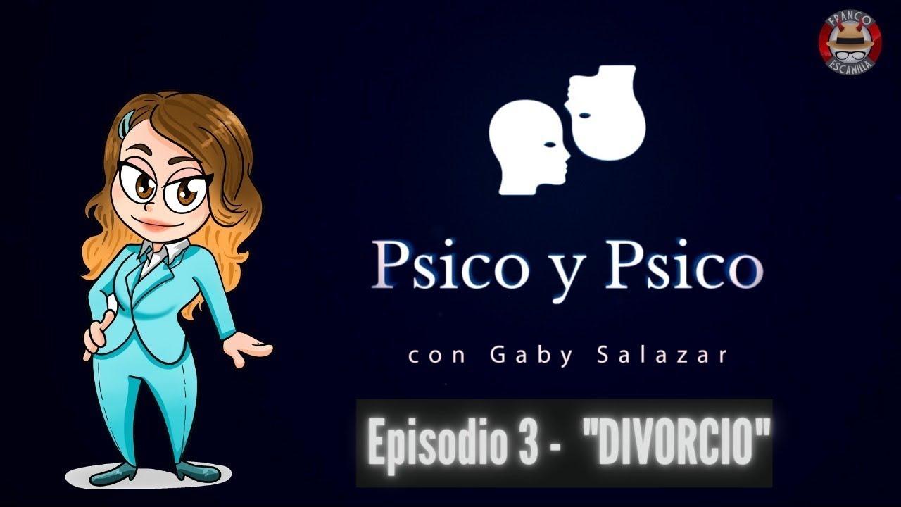 Psico y Psico ep 3  Divorcio
