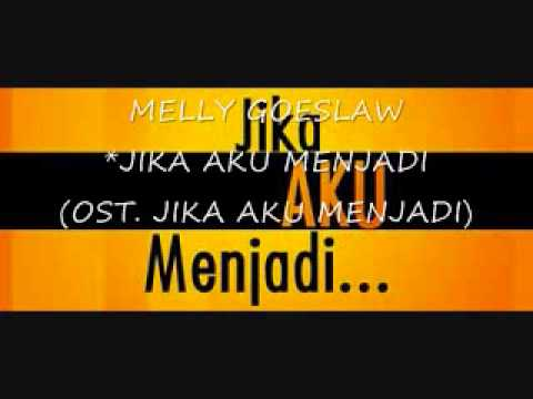 Melly Goeslaw - Jika Aku Menjadi (Full Song) (Official Song)