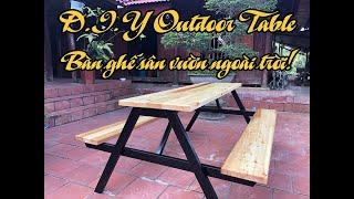 D.I.Y OUTDOOR TABLE! Tự làm bàn ghế ngồi sân vườn ngắm cảnh....