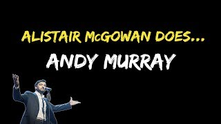 Alistair McGowan does... Andy Murray