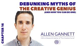 Debunking Myths of The Creative Genius - Chapter 16 with Allen Gannett | nxt gen mvmnt