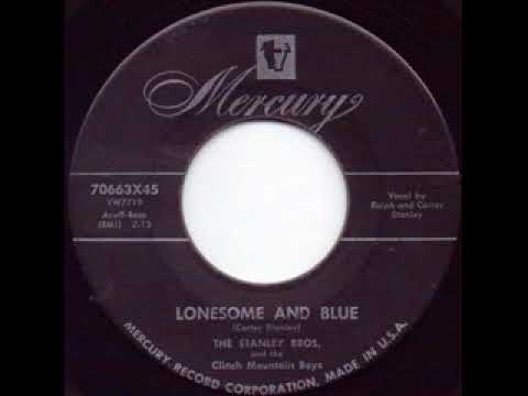 Lonesome And Blue - The Stanley Brothers