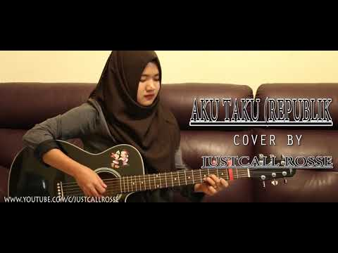 Aku Takut Cover By Justcall Rosse