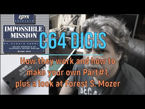 C64 DIGIs, How They Work And How To Make Your Own Part #1, Plus A Look At Forest S. Mozer