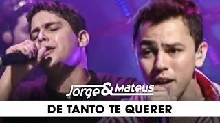 Baixar Jorge & Mateus - De Tanto Te Querer - [DVD Ao Vivo Em Goiânia] - (Clipe Oficial)