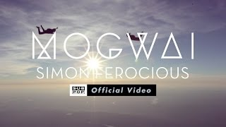 Mogwai - Simon Ferocious [OFFICIAL VIDEO]