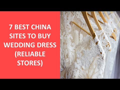 Top 7 Best China Sites To Buy Wedding Dress