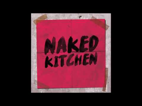 Naked Kitchen - Please Don't Walk Away (audio)