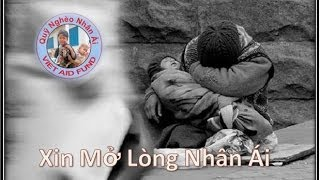 Xin Mở Lòng Nhân Ái! - Qũy Nghèo Nhân Ái (Viet Aid Fund)