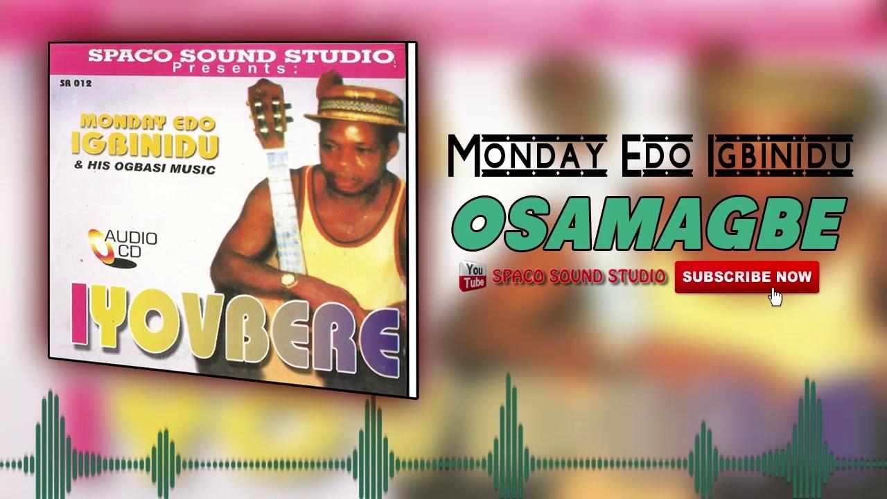 Edo Music: Osamagbe by Monday Edo Igbinidu - (Evergreen Music Audio)