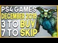 3 PS4 Games to Buy and 7 To Skip - New PS4 Games December 2018