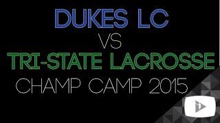 Tri-State Lacrosse vs. Dukes LC