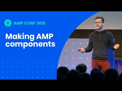How We Make AMP Components a Great Experience for Everyone (including Developers!) (AMP Conf '19)