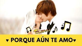 ♥ Porque aún Te Amo - Jeancarlos canela - BOF ♥