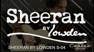 SHEERAN BY LOWDEN S 04 DEMO