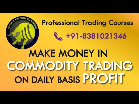Commodity trading video course gold silver crude copper trading with 100%safe daily regular profit