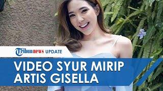 Gisel Trending, Video Syur Mirip Artis Gisella Anastasia Hebohkan ...