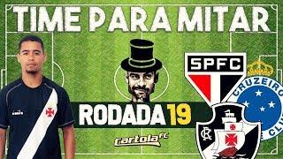 TIME PARA 100 PONTOS - DICAS RODADA 19 - CARTOLA FC 2018