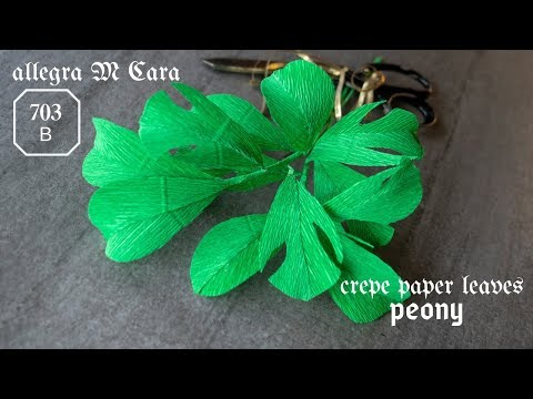 703B DIY  Peony Paper Leaves/ Easy Pro Paper Crafts Tutorial