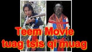 Teem Xyooj ua movie (tuag tsis qi muag)