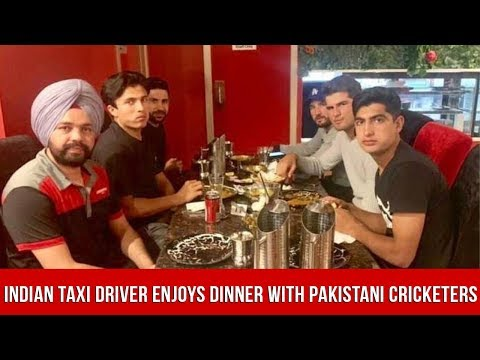 Indian Taxi Driver Enjoys Dinner With Pakistani Cricketers