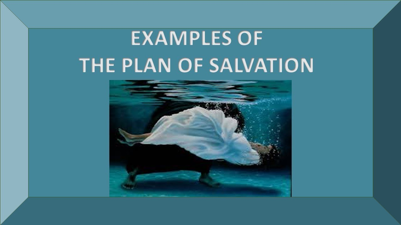 examples of the plan of salvation youtube