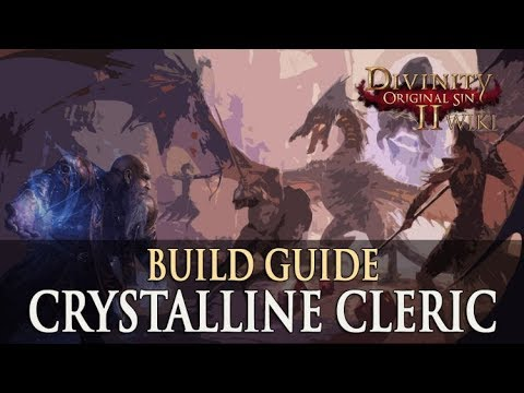 Divinity Original Sin 2 Builds: Crystalline Cleric | Fextralife