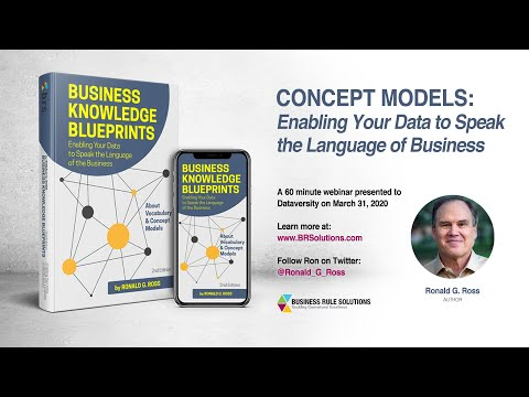 Concept Models - Enabling Your Data to Speak the Language of the Business. By Ronald G. Ross