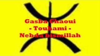 gasba chaoui - touhami - nebda bismillah