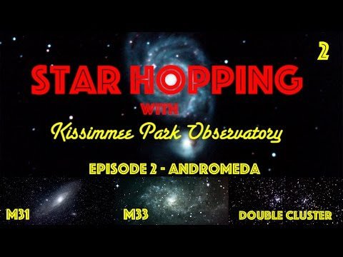 Star Hopping #2 - Find M31, M33, and the Double Cluster