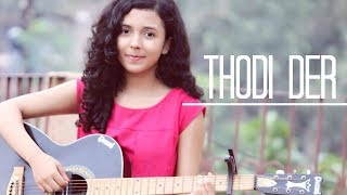 Thodi Der | Female Cover Version | Half Girlfriend | Shreya Karmakar | Farhan Saeed | Shreya Ghoshal