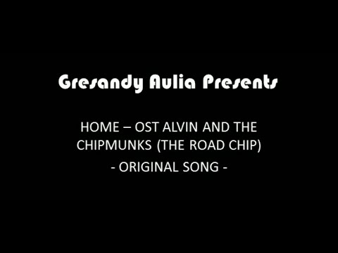 Alvin And The Chipmunks The Road Chip OST - Home (The Chipmunks And The Chipettes)