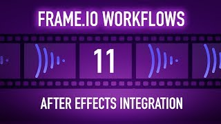 Frame.io Complete Training: After Effects Integration