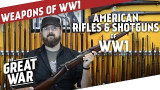 American Rifles & Shotguns of World War 1 I THE GREAT WAR Special feat. C&Rsenal