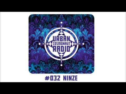 Ninze Mixtape @ Urban Cosmonaut Radio #032 (2016)