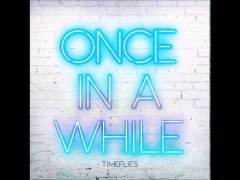Once In A While - Timeflies (AUDIO) - 2016