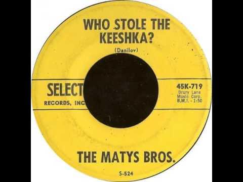 The Matys Brothers - Who Stole the Keeshka